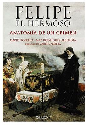 Felipe-el-hermoso-anatomía-de-un-crimen